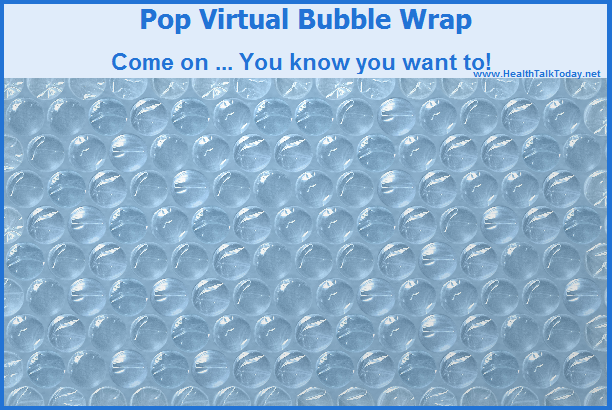 Pop Virtual Bubble Wrap. Come on ... You know you want to!