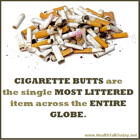 Cigarette butts are the single most littered item across the entire globe